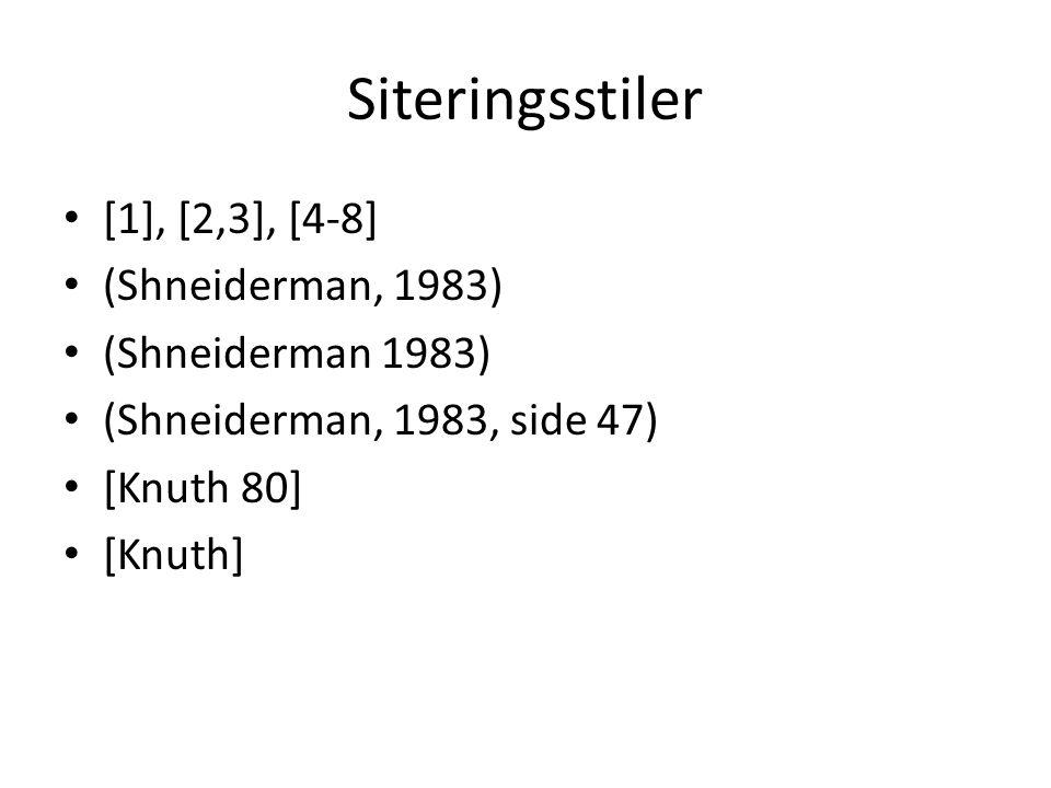 Siteringsstiler [1], [2,3], [4-8] (Shneiderman, 1983)
